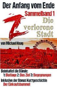 Z: Die verlorene Stadt (Sammelband 1)