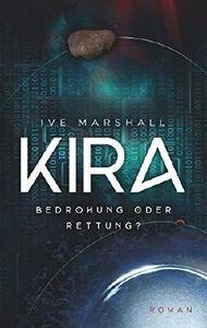 Kira: Bedrohung oder Rettung?