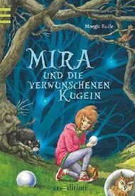 Mira und die verwunschenen Kugeln