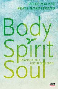 Body, Spirit, Soul