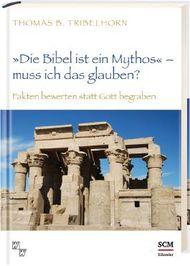 """""""Die Bibel ist ein Mythos"""" - muss ich das glauben?"""