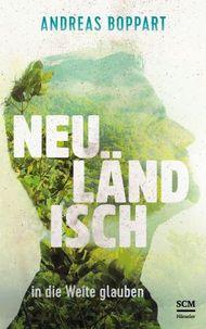 Neuländisch: in die Weite glauben