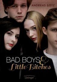 Bad Boys and Little Bitches