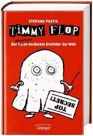 Timmy Flop. Der - beste - allerbeste verdeckte Ermittler der Welt