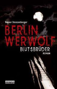 Berlin Werwolf - Blutsbrüder