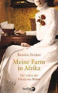 Meine Farm in Afrika - Das Leben der Frieda von Bülow