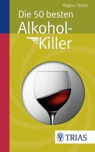 Die 50 besten Alkohol-Killer
