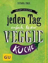 Die Am-liebsten-jeden-Tag-einfach-lecker-Veggie-Küche