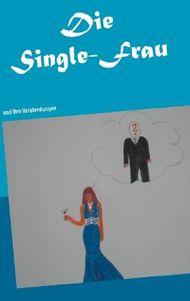 Die Single-Frau und ihre Verabredungen