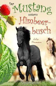 Der Mustang unterm Himbeerbusch: Neda & Naseweis