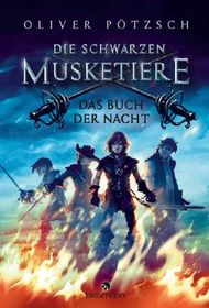 Die Schwarzen Musketiere - Das Buch der Nacht