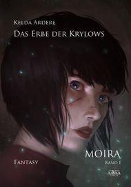 Das Erbe der Krylows - Moira 1