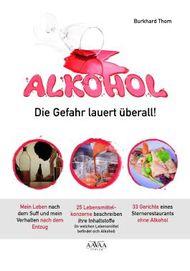 Alkohol - Die Gefahr lauert überall!