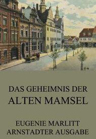 Das Geheimnis der alten Mamsell: Erweiterte Ausgabe
