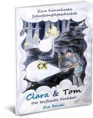 Clara & Tom - Der teuflische Nachbar: Eine himmlische Schutzengelgeschichte