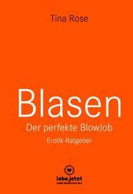 Blasen - Der perfekte Blowjob | Erotischer Ratgeber