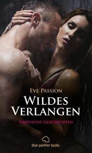 Wildes Verlangen | 12 Erotische Geschichten