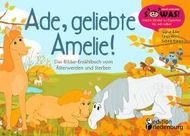 Ade, geliebte Amelie! Das Bilder-Erzählbuch vom Älterwerden und Sterben