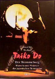 Taiko Do - Der Trommelweg