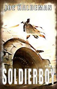 Soldierboy: Ein Science-Fiction-Roman vom Hugo und Nebula Award Preisträger Joe Haldeman