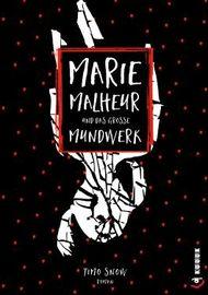 Marie Malheur und das große Mundwerk