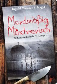 Mordsmäßig Münchnerisch
