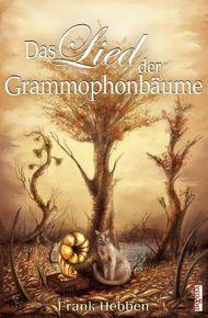 Das Lied der Grammophonbäume