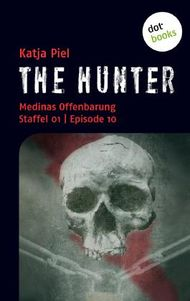 THE HUNTER: Medinas Offenbarung