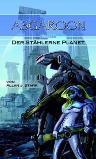 ASGAROON - Der stählerne Planet: future fantasy, scifi