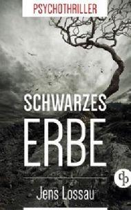 Schwarzes Erbe: Psychothriller