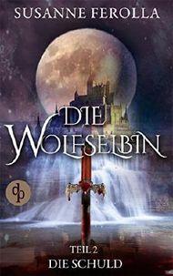 Die Wolfselbin - Die Schuld