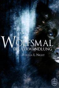 Wolfsmal: Die Verwandlung