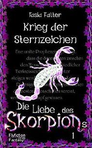 Krieg der Sternzeichen - Die Liebe des Skorpions (Band 1)