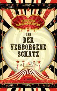 Circus Baldoretti und der verborgene Schatz