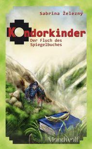 Kondorkinder - Der Fluch des Spiegelbuches