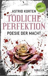 Tödliche Perfektion - Poesie der Macht