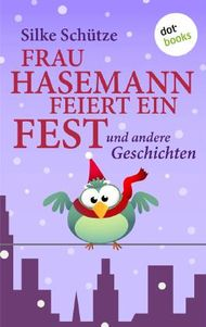Frau Hasemann feiert ein Fest