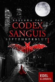 Codex Sanguis - Staffel 1: Septemberblut 1