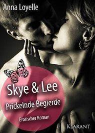 Skye und Lee - Prickelnde Begierde. Erotischer Roman