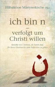 ich bin n - verfolgt um Christi willen