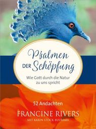 Psalmen der Schöpfung: Wie Gott durch die Natur zu uns spricht. 52 Andachten.