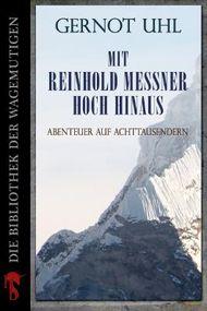 Mit Reinhold Messner hoch hinaus