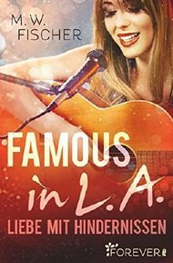 Famous in L.A.: Liebe mit Hindernissen
