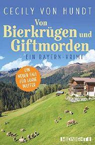 Von Bierkrügen und Giftmorden: Ein Bayern-Krimi (Lorie Pfeffer ermittelt 2)