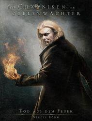 Die Chroniken der Seelenwächter - Tod aus dem Feuer