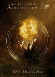 Das Erbe der Macht - Schattenchronik 1 - Das Erwachen
