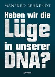 Haben wir die Lüge in unserer DNA?