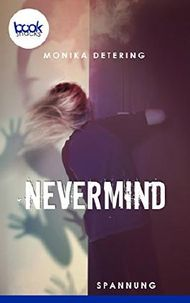 Nevermind (Kurzgeschichte) (Die 'booksnacks' Kurzgeschichten Reihe)