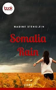 Somalia Rain (Kurzgeschichte, Liebe) (Die 'booksnacks' Kurzgeschichten Reihe)