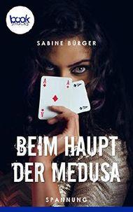 Beim Haupt der Medusa (Kurzgeschichte, Krimi) (Die booksnacks Kurzgeschichten-Reihe 184)